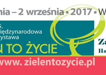 """Zaproszenie na wystawę """"Zieleń to Życie 2017"""""""